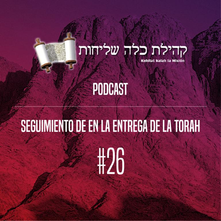 Kalah La Misión – Seguimiento de en la Entrega de La TORAH #26